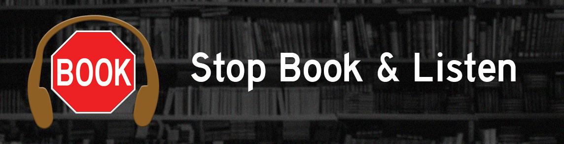 Stop Book & Listen